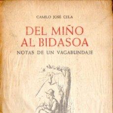 Libros de segunda mano: CAMILO JOSÉ CELA : DEL MIÑO AL BIDASOA (NOGUER, 1956) SEGUNDA EDICIÓN. Lote 58595952