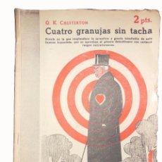 Libros de segunda mano: CUATRO GRANUJAS SIN TACHA. CHESTERTON G.K. 1946.. Lote 3592270