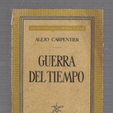 Libros de segunda mano: GUERRA DEL TIEMPO. ALEJO CARPENTIER. CIA GENERAL DE EDICIONES. 1º EDICION. 1958. Lote 58605702