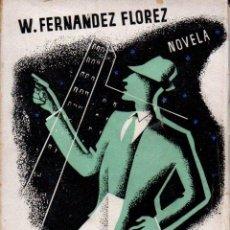 Libros de segunda mano: WENCESLAO FERNÁNDEZ FLÓREZ : EL MALVADO CARABEL (LIBRERIA GENERAL, 1940) . Lote 58626387