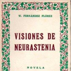 Libros de segunda mano: WENCESLAO FERNÁNDEZ FLÓREZ : VISIONES DE NEURASTENIA (LIBRERIA GENERAL, 1939) . Lote 58626430