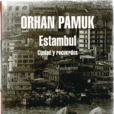 Libros de segunda mano: ORHAN PAMUK. ESTAMBUL CIUDAD Y RECUERDOS. MONDADORI. Lote 67740126