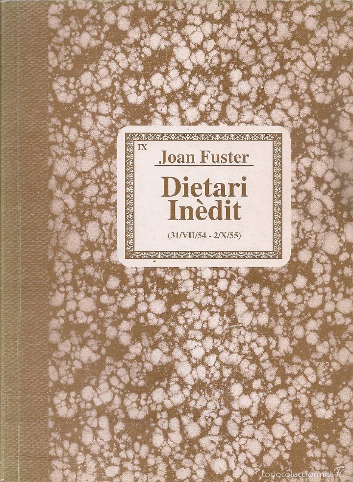 DIETARI INEDIT 31/VII/54 - 2/X/55 / JOAN FUSTER. ALTEA : AIGUA DE MAR, 1994. 21X15 CM. 252 P. (Libros de Segunda Mano (posteriores a 1936) - Literatura - Narrativa - Otros)