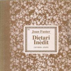 Libros de segunda mano: DIETARI INEDIT 31/VII/54 - 2/X/55 / JOAN FUSTER. ALTEA : AIGUA DE MAR, 1994. 21X15 CM. 252 P.. Lote 58653965