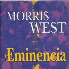 Libros de segunda mano: MORRIS WEST, EMINENCIA. JAVIER VERGARA EDITOR 1998. Lote 58655639