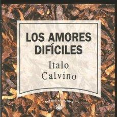 Libros de segunda mano: ITALO CALVINO. LOS AMORES DIFICILES. RBA. Lote 58787391