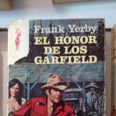 Libros de segunda mano: EL HONOR DE LOS GARFIELD DE FRANK YERBY. Lote 58873921