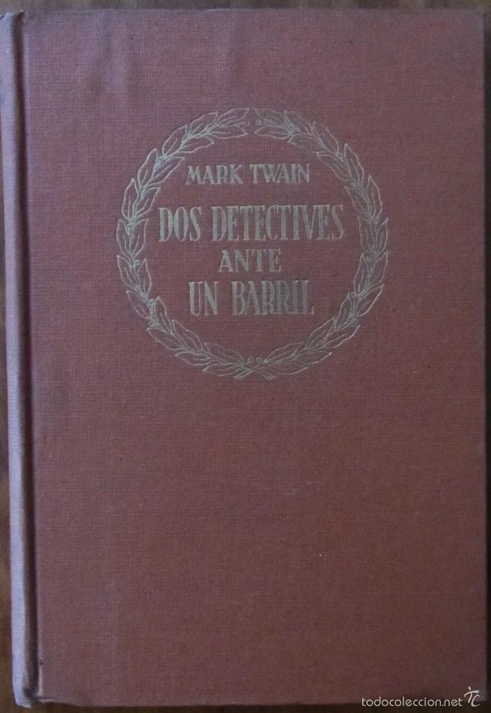 DOS DETECTIVES ANTE UN BARRIL. MARK TWAIN (Libros de Segunda Mano (posteriores a 1936) - Literatura - Narrativa - Otros)