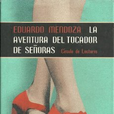Libros de segunda mano: EDUARDO MENDOZA-LA AVENTURA DEL TOCADOR DE SEÑORAS.2001.CÍRCULO DE LECTORES.. Lote 58999435