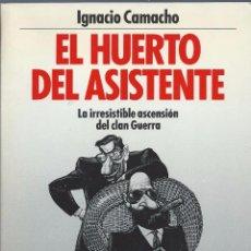 Libros de segunda mano: IGNACIO CAMACHO, EL HUERTO DEL ASISTENTE. EDITORIAL PLANETA 1990. Lote 59086600