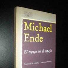Libros de segunda mano: EL ESPEJO EN EL ESPEJO / MICHAEL ENDE. Lote 119152027