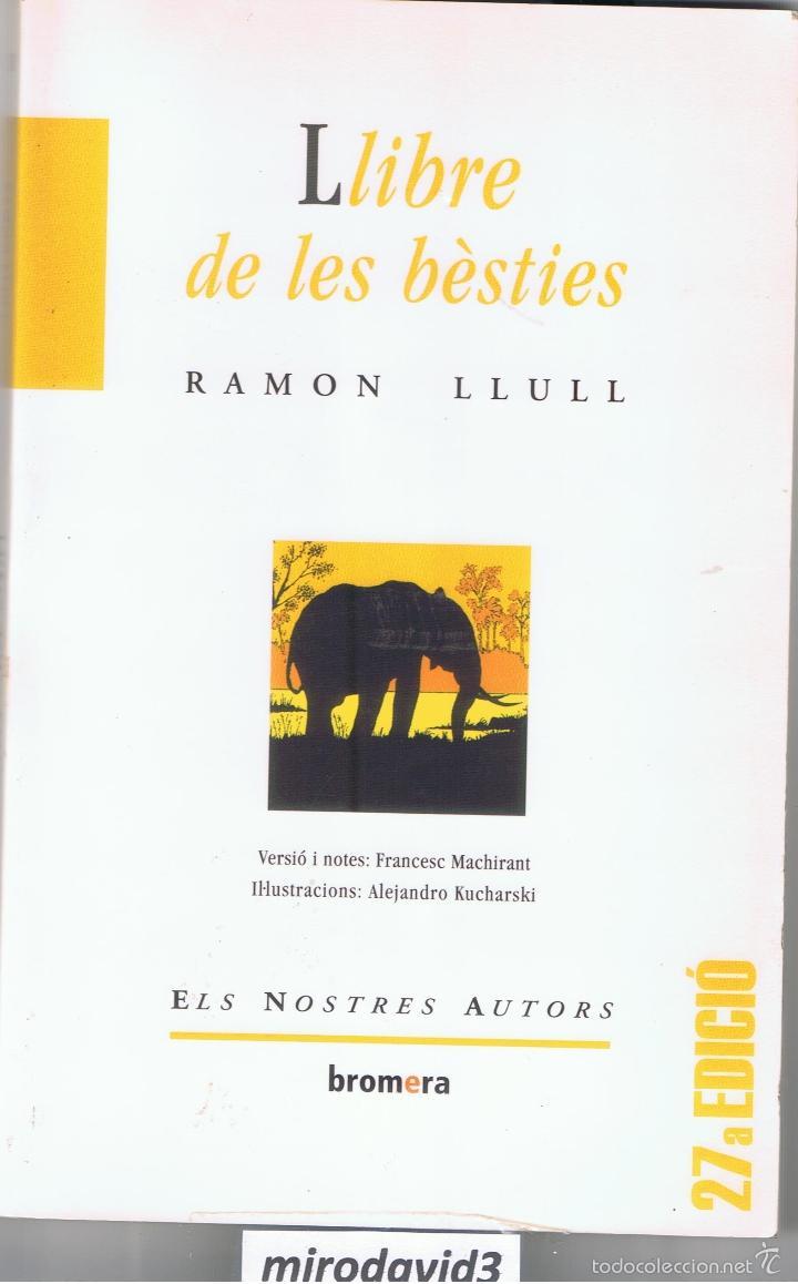LLIBRE DE LES BÉSTIES - RAMON LLULL BROMERA EDITORIAL 2005 VALENCIANO 127 PAGINAS MD174 (Libros de Segunda Mano (posteriores a 1936) - Literatura - Narrativa - Otros)