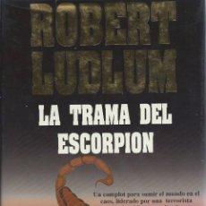 Libros de segunda mano: ROBERT LUDLUM: LA TRAMA DEL ESCORPIÓN. PLAZA&JANÉS EXITOS, 1ª EDICIÓN MARZO 1993. Lote 59576007