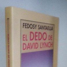 Libros de segunda mano: SANTAELLA, FEDOSY: EL DEDO DE DAVID LYNCH (PRE-TEXTOS) (CB). Lote 59636347
