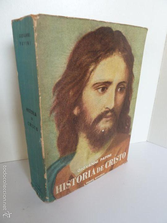 HISTORIA DE CRISTO (GIOVANNI PAPINI) ED MUNDO MODERNO. BUENOS AIRES, 1960 (Libros de Segunda Mano (posteriores a 1936) - Literatura - Narrativa - Otros)