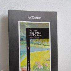 Libri di seconda mano: VIERNES O LOS LIMBOS DEL PACIFICO. MICHEL TOURNIER. TRADUCCION LOURDES ORTIZ. VER FOTOS. Lote 59948871