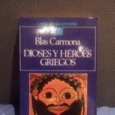 Libros de segunda mano: DIOSES Y HÉROES GRIEGOS. B. CARMONA. Lote 59956439
