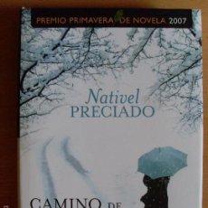 Libros de segunda mano: CAMINO DE HIERRO / NATIVEL PRECIADO / 2007. Lote 60055927