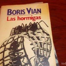 Libros de segunda mano: BORIS VIAN. LAS HORMIGAS. BRUGUERA. Lote 60120083