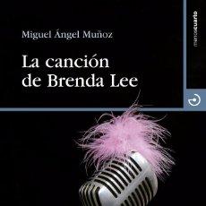 Libros de segunda mano: LA CANCION DE BRENDA LEE (2012) - MIGUEL ANGEL MUÑOZ - ISBN: 9788496675926. Lote 60182135