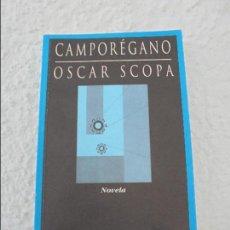 Libros de segunda mano: CAMPOREGANO. OSCAR SCOPA. EDITORES HUERGA Y FIERRO. 1997. VER FOTOS. Lote 60264243