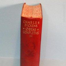 Libros de segunda mano: OBRAS COMPLETAS . VOL. III .- DICKENS, CHARLES. ( AGUILAR 1ª EDI. 1950). Lote 60272367