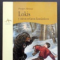 Libri di seconda mano: LOKIS Y OTROS RELATOS FANTÁSTICOS - PROSPER MÉRIMÉE - ALBA (CLÁSICA) 1995 ESCASO. Lote 60354751