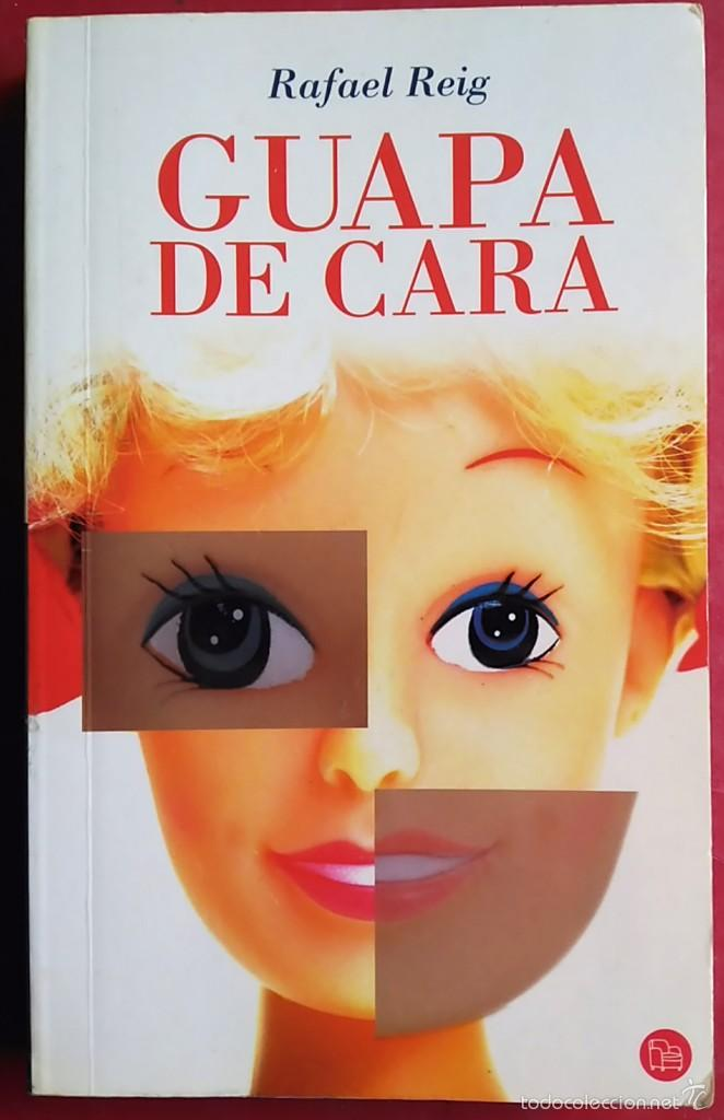RAFAEL REIG . GUAPA DE CARA (Libros de Segunda Mano (posteriores a 1936) - Literatura - Narrativa - Otros)