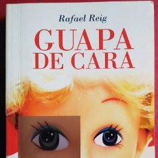 Libros de segunda mano: RAFAEL REIG . GUAPA DE CARA. Lote 60439531
