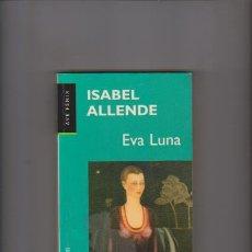 Libros de segunda mano: ISABEL ALLENDE - EVA LUNA - PLAZA & JANES 1999. Lote 60527979