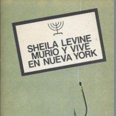 Libros de segunda mano: SHEILA LEVINE MURIÓ Y VIVE EN NUEVA YORK, DE GAIL PARENT. EDITORIAL POMAIRE BUENOS AIRES, MARZO 1976. Lote 60625627