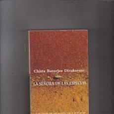 Libros de segunda mano: LA SEÑORA DE LAS ESPECIAS - C.B.DIVAKARUNI - SUMA DE LETRAS 2000. Lote 60792875