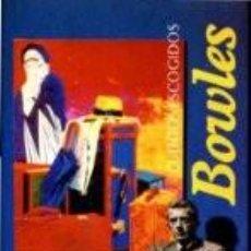 Libros de segunda mano: CUENTOS ESCOGIDOS (BOWLES). Lote 60862059