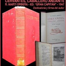 Libros de segunda mano: PCBROS -CERVANTES CABALLERO ANDANTE - R. MARTÍ ORBERÁ - ED. GRAN CAPITÁN 1847 - DEDICATORIA Y FIRMA. Lote 60885407