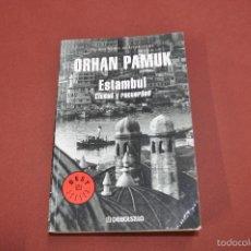 Libros de segunda mano: ESTAMBUL CIUDAD Y RECUERDOS - ORHAN PAMUK - DEBOLSILLO. Lote 61022971