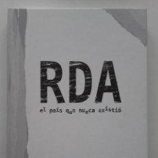 Libros de segunda mano: RDA. EL PAIS QUE NUNCA EXISTIO - LIBRO SEMANA NEGRA 2013 - GIJON. Lote 61029415