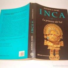 Libros de segunda mano: ANTOINE B. DANIEL. INCA 1. LA PRINCESA DEL SOL. RMT76349. . Lote 61187731