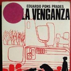 Libros de segunda mano: EDUARDO PONS PRADES . LA VENGANZA. Lote 61191735