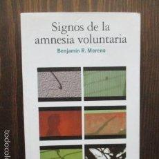 Libros de segunda mano: SIGNOS DE LA AMNESIA VOLUNTARIA - MORENO, BENJAMÍN R,. Lote 61193107