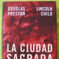 Libros de segunda mano: LA CIUDAD SAGRADA _ DOUGLAS PRESTON . Lote 61257003