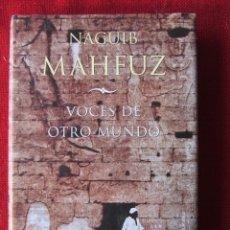 Libros de segunda mano: VOCES DE OTRO MUNDO. NAGUIB MAHFUZ. ED. MR 2005. Lote 61267835