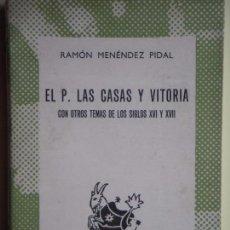 Libros de segunda mano: EL P. LAS CASAS Y VITORIA - RAMON MENENDEZ PIDAL - ESPASA, AUSTRAL Nº 1286, 1958, 1ª EDICION . Lote 61398151