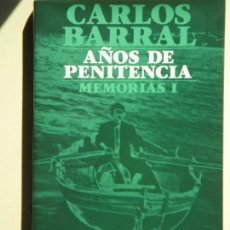Libros de segunda mano: AÑOS DE PENITENCIA (MEMORIAS I) - CARLOS BARRAL - ALIANZA TRES, 1982 - EN BUEN ESTADO. Lote 61488655