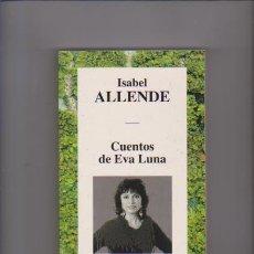 Libros de segunda mano: ISABEL ALLENDE - CUENTOS DE EVA LUNA - RBA EDITORIAL 1994. Lote 61499679