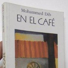 Libros de segunda mano: EN EL CAFÉ - MOHAMMED DIB. Lote 61534588