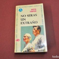 Libros de segunda mano: NO SERAS UN EXTRAÑO - MORTON THOMPSON - BRUGUERA LIBRO AMIGO. Lote 61614984