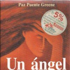 Libros de segunda mano: UN ÁNGEL SIN ALA, DE PAZ PUENTE GREENE. EDICIONES ROBINBOOK 1999. Lote 61677604
