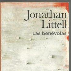Libros de segunda mano: JONATHAN LITTELL. LAS BENEVOLAS. RBA. Lote 104384180