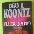Libros de segunda mano: EL LUGAR MALDITO _ DEAN R. KOONTZ. Lote 61896156