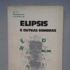 Libros de segunda mano: ELIPSIS E OUTRAS SOMBRAS. X. L. MÉNDEZ FERRÍN.. Lote 62049280